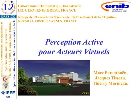 1/18  Systems Man and Cybernetics October 6-9, 2002, Hammamat, Tunisia session MP2R: Virtual Reality and.