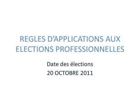 REGLES D'APPLICATIONS AUX ELECTIONS PROFESSIONNELLES