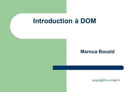 Introduction à DOM Maroua Bouzid.