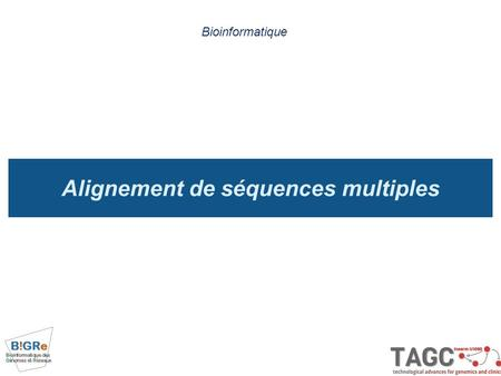 Alignement de séquences multiples Bioinformatique.