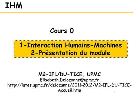 1 IHM M2-IFL/DU-TICE, UPMC  Accueil.htm 1-Interaction Humains-Machines.