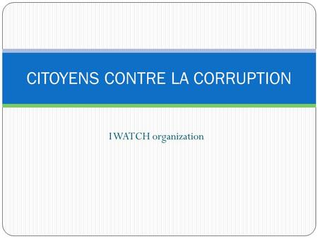 I WATCH organization CITOYENS CONTRE LA CORRUPTION.