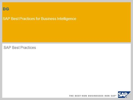 DG SAP Best Practices for Business Intelligence SAP Best Practices.