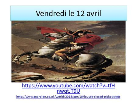Vendredi le 12 avril https://www.youtube.com/watch?v=tfH nwqtJT9U