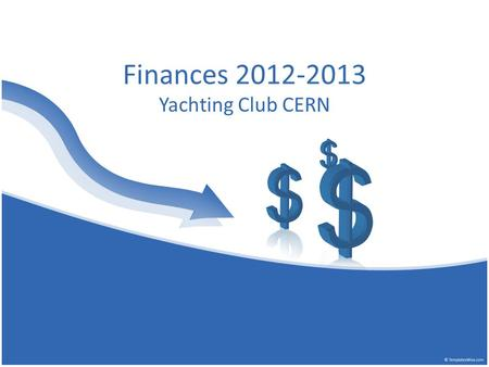 Finances 2012-2013 Yachting Club CERN. Outline Totals Income Expenditure Balance sheet Fiscal and accounting rules Conclusion.