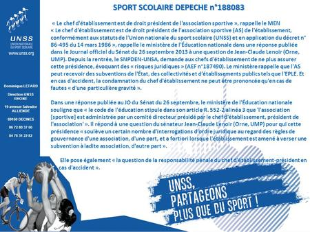 Dominique LETARD Direction UNSS RHONE 19 avenue Salvador ALLIENDE 69150 DECINES 06 72 80 37 50 04 78 31 22 82 SPORT SCOLAIRE DEPECHE n°188083 « Le chef.