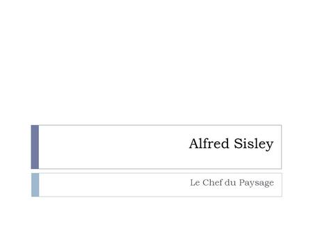 Alfred Sisley Le Chef du Paysage.