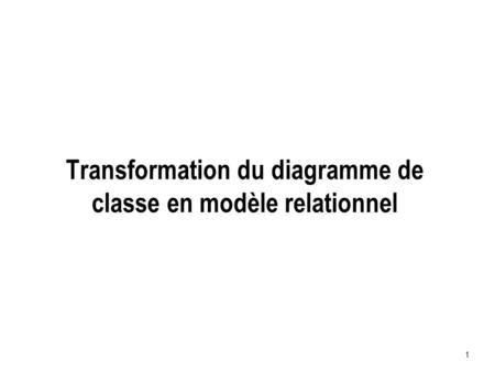 Transformation du diagramme de classe en modèle relationnel