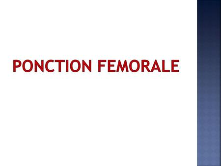 PONCTION FEMORALE.