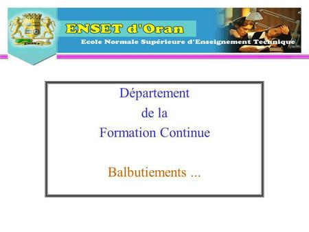 Département de la Formation Continue Balbutiements...