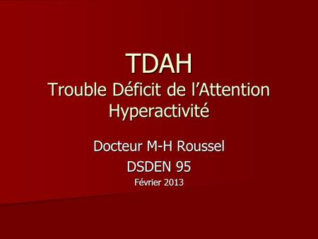 TDAH Trouble Déficit de l'Attention Hyperactivité