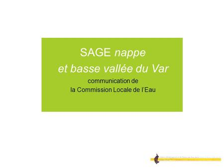 SAGE nappe et basse vallée du Var communication de la Commission Locale de lEau.