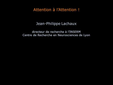Attention à l'Attention !