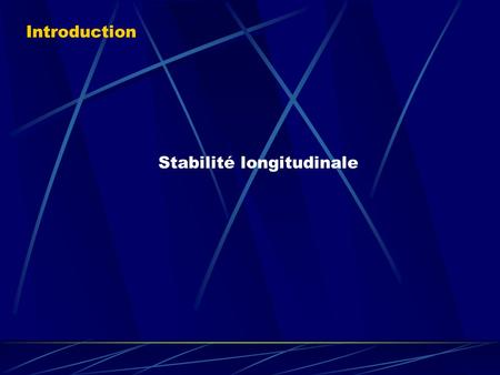 Stabilité longitudinale Introduction. Conditions de vol dun ULM (1) Stabilité longitudinale Rz = mg et T = Rx.