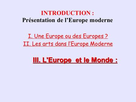 INTRODUCTION : Présentation de l'Europe moderne