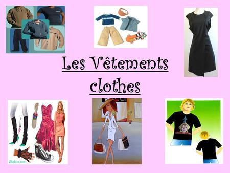 Les Vêtements clothes. Apprenons les vêtements! Commençons avec les vêtements du sport! Lets start with casual clothing. Today we are going to learn the.