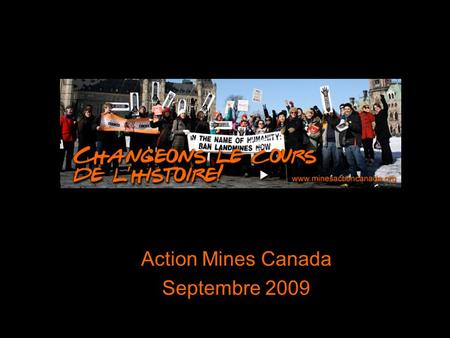 Www.minesactioncanada.org Action Mines Canada Septembre 2009.