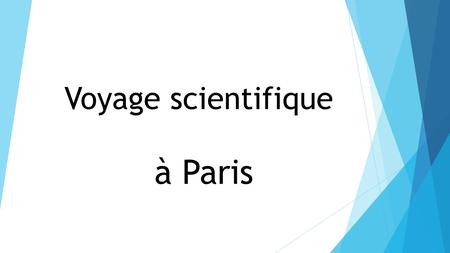Voyage scientifique à Paris.