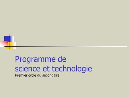 Programme de science et technologie Premier cycle du secondaire.