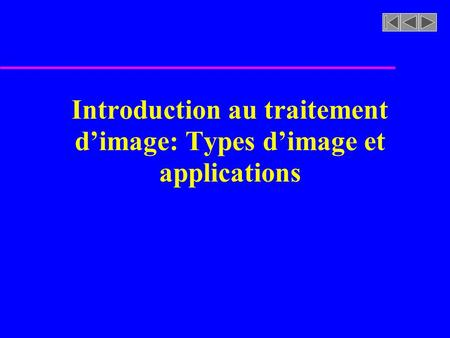Introduction au traitement dimage: Types dimage et applications.