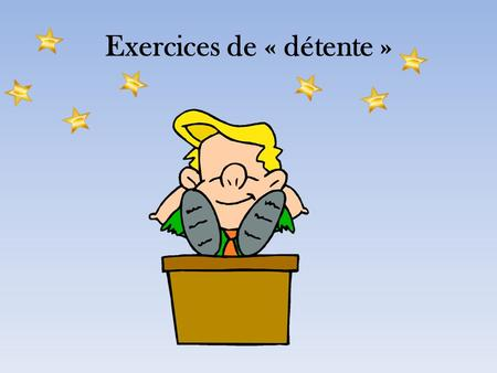 Exercices de « détente »