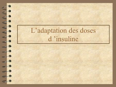 L'adaptation des doses d 'insuline