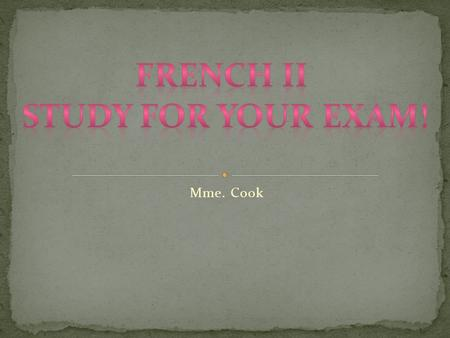 French II Study for your Exam!