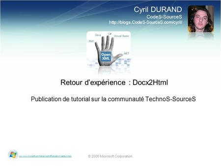 © 2006 Microsoft Corporation.  Retour dexpérience : Docx2Html Publication de tutorial.