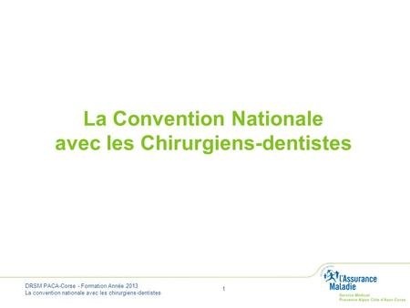 La Convention Nationale avec les Chirurgiens-dentistes