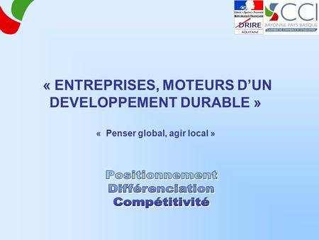 DEVELOPPEMENT DURABLE » « Penser global, agir local »