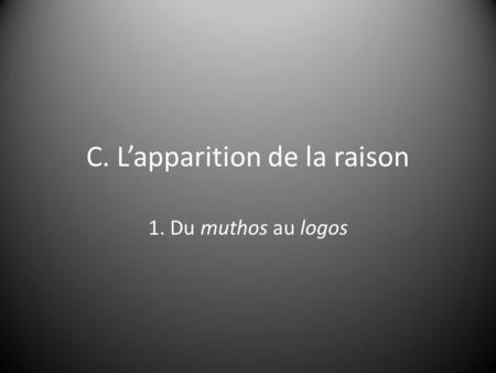 C. L'apparition de la raison