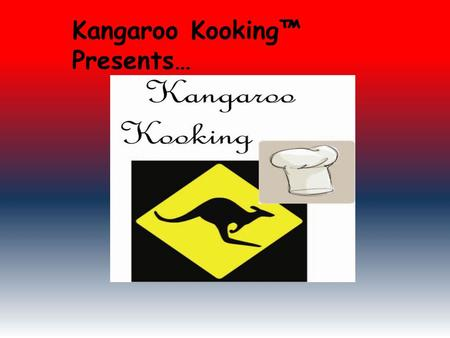 Kangaroo Kooking Presents…. Faites par Stuart Elder et Bryce Quick!