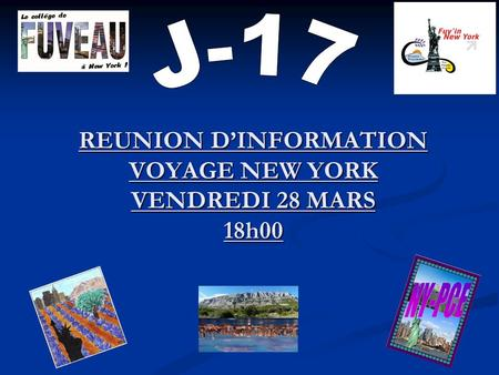 REUNION DINFORMATION VOYAGE NEW YORK VENDREDI 28 MARS 18h00.