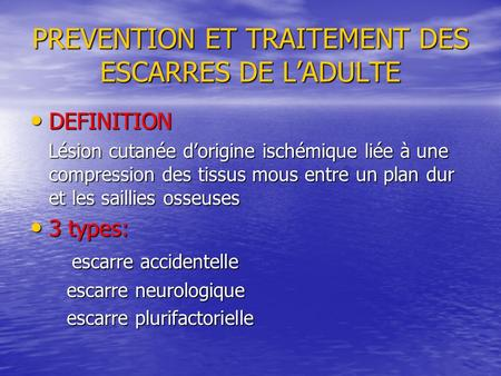 PREVENTION ET TRAITEMENT DES ESCARRES DE L'ADULTE