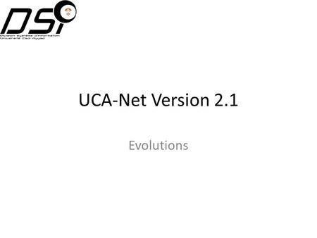 UCA-Net Version 2.1 Evolutions.