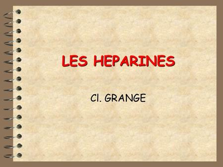 LES HEPARINES Cl. GRANGE.