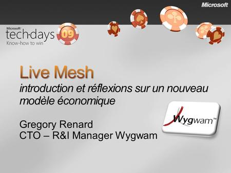 Gregory Renard CTO – R&I Manager Wygwam. Live Mesh Context, Définition, installation, concept et usages ? Live Mesh Beta Les Usages Live Mesh Beta Synchronisation,
