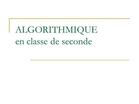 ALGORITHMIQUE en classe de seconde