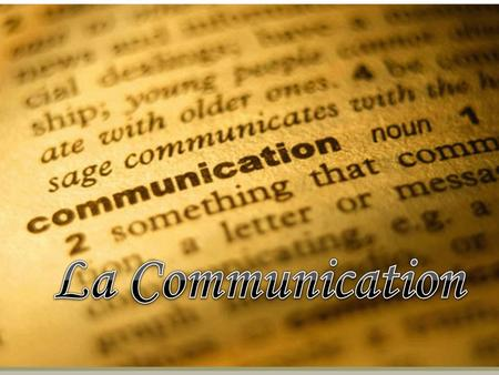 La Communication.