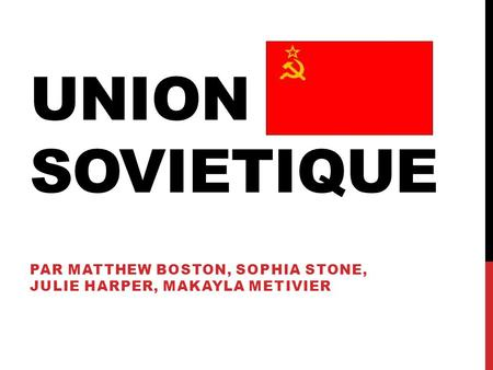UNION SOVIETIQUE PAR MATTHEW BOSTON, SOPHIA STONE, JULIE HARPER, MAKAYLA METIVIER.