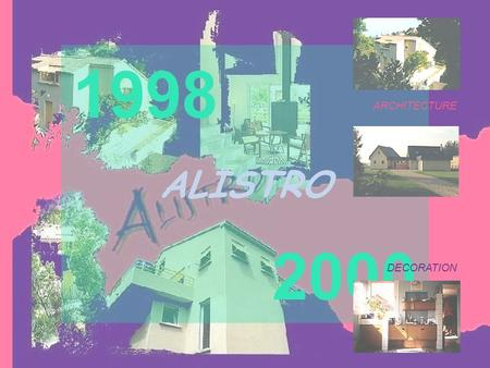 1998 ALISTRO 2000 ARCHITECTURE DECORATION. ALISTRO 1998 2000.