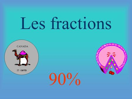 Les fractions 25 cents CANADA 90%.