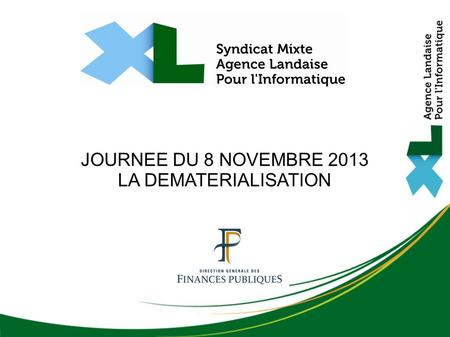 JOURNEE DU 8 NOVEMBRE 2013 LA DEMATERIALISATION 1 1 1.