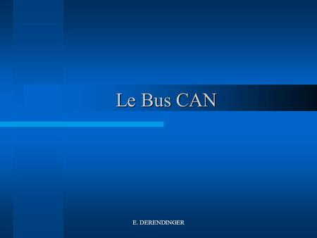 Le Bus CAN E. DERENDINGER.