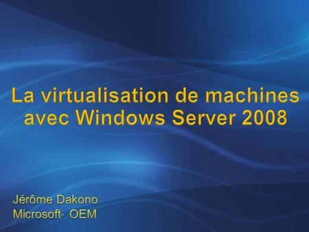 La virtualisation de machines avec Windows Server 2008