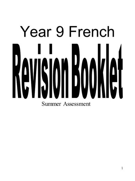1 Year 9 French Summer Assessment. 2 LanguageCovered in class Revised in class Revised at home Learnt! What you eat Healthy living Activities/sports Time.