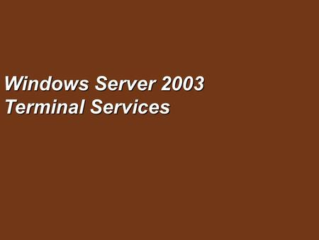 Windows Server 2003 Terminal Services