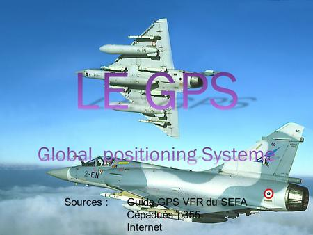 LE GPS Global positioning Systeme