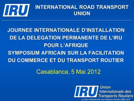 JOURNEE INTERNATIONALE DINSTALLATION DE LA DELEGATION PERMANENTE DE LIRU POUR LAFRIQUE SYMPOSIUM AFRICAIN SUR LA FACILITATION DU COMMERCE ET DU TRANSPORT.