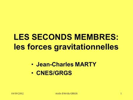 LES SECONDS MEMBRES: les forces gravitationnelles